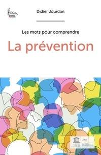 Didier Jourdan - La prévention.
