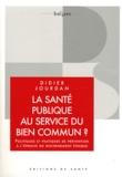 Didier Jourdan - La santé publique au service du bien commun ? - Politiques et pratiques de prévention à l'épreuve du discernement éthique.