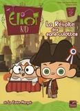 Didier Julia et Aurore Damant - Eliot Kid Tome 2 : La Révolte des sans-culottes et la Tante Margot.