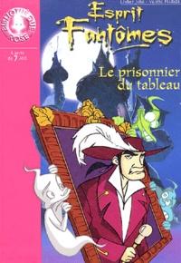 Didier Julia et Valérie Hadida - Esprit Fantômes  : Le prisonnier du tableau.