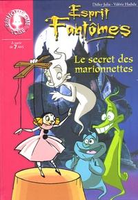 Didier Julia et Valérie Hadida - Esprit Fantômes  : Le Secret des marionnettes.