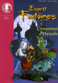 Didier Julia et Valérie Hadida - Esprits Fantômes Tome 8 : L'invention d'Hercule.