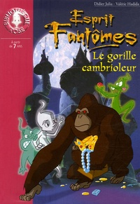 Didier Julia et Valérie Hadida - Esprits Fantômes Tome 9 : Le gorille cambrioleur.