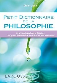 Didier Julia - Petit dictionnaire de la philosophie.