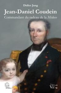 Didier Jung - Jean-Daniel Coudein - Commandant du radeau de la Méduse.