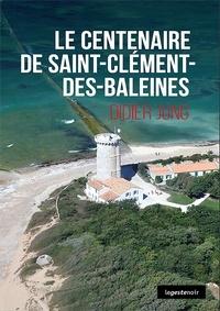 Didier Jung - Le centenaire de Saint-Clément-des-Baleines.