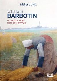Didier Jung - William barbotin - Un artiste rétais hors du commun.