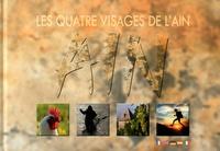 Didier Jungers et Egidio Marsico - Les quatre visages de l'Ain.
