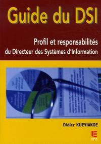 Didier Kueviakoe - Guide du DSI - Profil et responsabilités du Directeur des Systèmes d'Information.