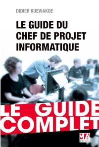 Didier Kueviakoe - Le chef de projet informatique - Le guide complet.