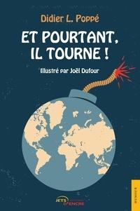 Didier L. Poppé - Et pourtant, il tourne !.