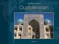 Didier Labouche et Sergio Cozzi - Ouzbekistan - Au coeur des Routes de la Soie.