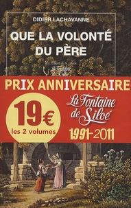 Didier Lachavanne - Que la volonté du père ; Deux âmes soeurs - Pack 2 volumes Les chants de la terre.