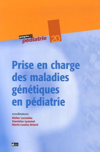 Didier Lacombe et Stanislas Lyonnet - Prise en charge des maladies génétiques en pédiatrie.