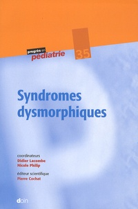 Didier Lacombe et Nicole Philip - Syndromes dysmorphiques.
