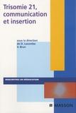 Didier Lacombe et Vincent Brun - Trisomie 21, communication et insertion.
