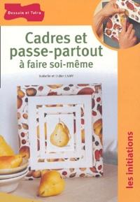 Didier Lamy - Cadres et passe-partout à faire soi-même.