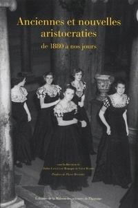 Didier Lancien et Monique de Saint Martin - Anciennes et nouvelles aristocraties de 1880 à nos jours.