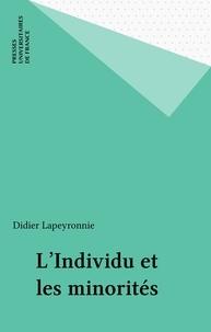 Didier Lapeyronnie - L'individu et les minorités - La France et la Grande-Bretagne face à leurs immigrés.
