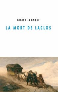Didier Laroque - La mort de Laclos.