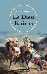 Didier Laroque - Le dieu Kairos.