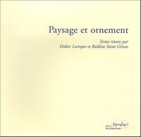 Didier Laroque et Baldine Saint Girons - Paysage et ornement.