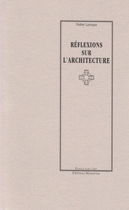 Didier Laroque - Réflexions sur l'architecture.