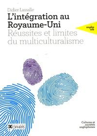 Didier Lassalle - L'intégration au Royaume-Uni - Réussites et limites du multiculturalisme.