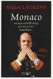 Didier Laurens - Monaco, un pays ensoleillé dirigé par un prince magnifique.