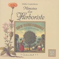 Didier Lauterborn - Mémoires d'un Herboriste.
