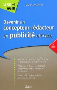 Didier Lavanant - Devenir un concepteur-rédacteur en publicité efficace.