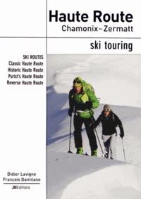 Didier Lavigne et François Damilano - Haute Route Chamonix - Zermatt - Ski touring.