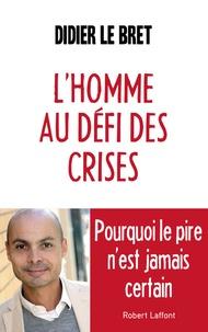 Deedr.fr L'homme au défi des crises Image