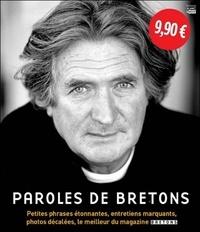 Didier Le Corre et David Yven - Paroles de Bretons - Petites phrases étonnantes, entretiens marquants, photos décalées, le meilleur du magazine Bretons Volume 1 (2005-2009).