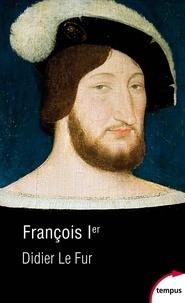 Téléchargez des livres gratuits pour Android François Ier in French 9782262076801