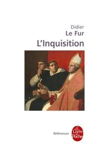 L'Inquisition, enquête historique- France, XIIIe-XVe siècle - Didier Le Fur |