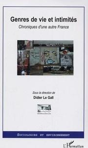 Didier Le Gall et  Collectif - Genres de vie et intimités - Chroniques d'une autre France.