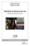 Didier Le Gall - Identités et Genres de vie - Chroniques d'une autre France.