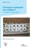 Didier Le Galle - Pourquoi enseigner les médias ? - La pratique de la classe médias.