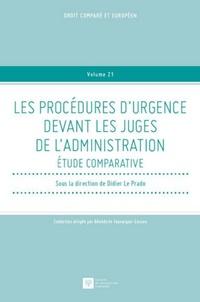 Didier Le Prado - Les procédures d'urgence devant les juges de l'administration - Etude comparative.