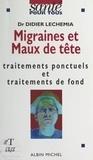 Didier Lechemia et Pierre Crépon - Migraines et maux de tête - Traitements ponctuels et traitements de fond.