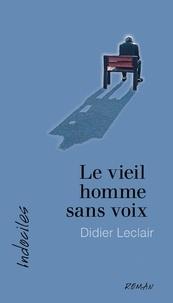 Didier Leclair - Le vieil homme sans voix.