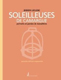 Didier Leclerc - Soleilleuses de Camargue - Portraits et paroles de manadières.