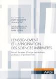Didier Lecordier et Ljiljana Jovic - L'enseignement et l'appropriation des sciences infirmières - Recueil de textes à l'usage des étudiants, professeurs et professionnels.