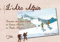 Didier Lecuyer - L'arc alpin - Traversée des Alpes à pied.