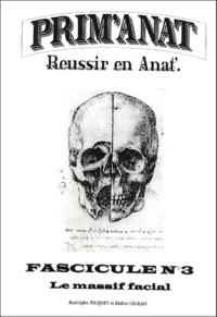 Didier Legeais et Rodolphe Picquet - Le massif facial.