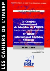 "Didier Lehénaff et  Collectif - 2EME CONGRES INTERNATIONAL DE TRIATHLON L'INSEP : 2ND INSEP INTERNATIONAL TRIATHLON CONGRESS. - Symposium européen "" Triathlon Sydney 2000 "" : European symposium "" Triathlon Sydney 2000 "", édition bilingue français-anglais."