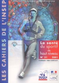 Didier Lehénaff et  Collectif - La santé du sportif de haut niveau.
