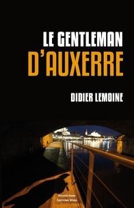 Didier Lemoine - Le gentleman d'Auxerre.
