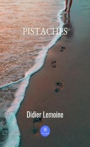 Didier Lemoine - Pistache - Roman.